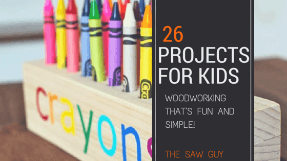 26 Woodworking projects for kids