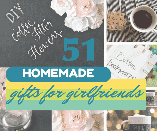 51 Thoughtful, Homemade Gifts for Your Girlfriend