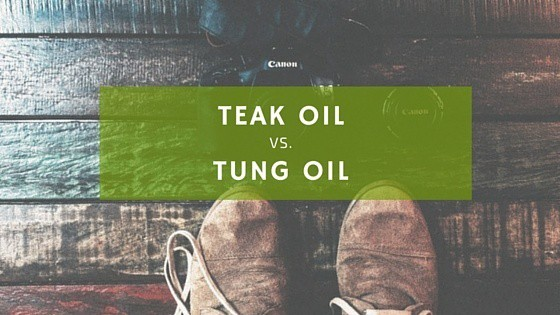 teak oil vs. tung oil