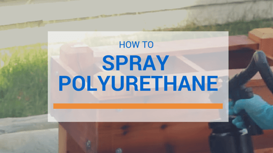 how to spray polyurethane