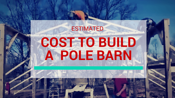 How Much Does It Cost To Build A Pole Barn