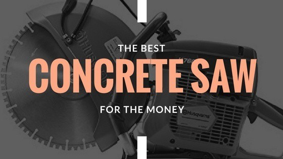 Best Concrete Saw