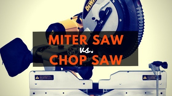 Chop Saw Vs Miter Saw Which One Should You Use