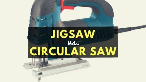 jigsaw vs. circular saw