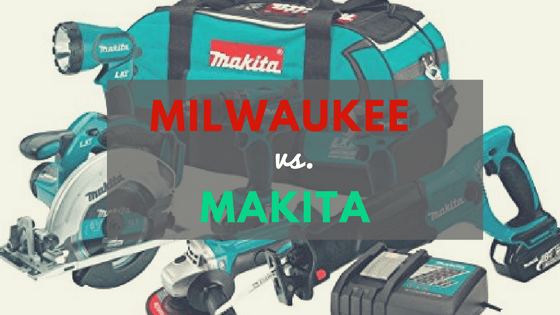 milwaukee vs makita