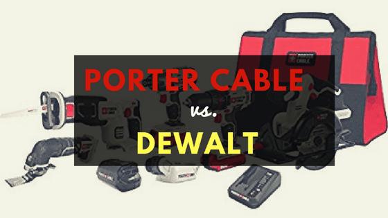 porter cable vs dewalt