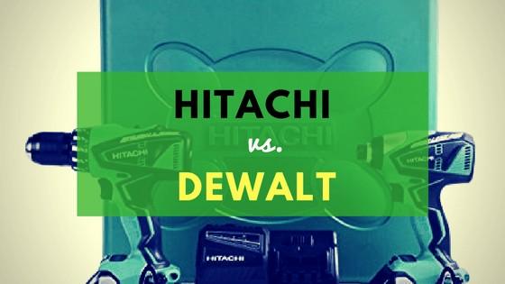 hitachi vs. dewalt