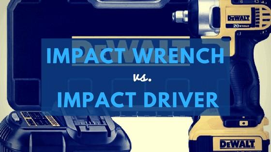 Impact wrench vs. impact driver