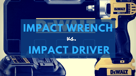 Impact wrench vs. impact driver