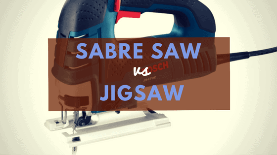 sabre saw vs jigsaw