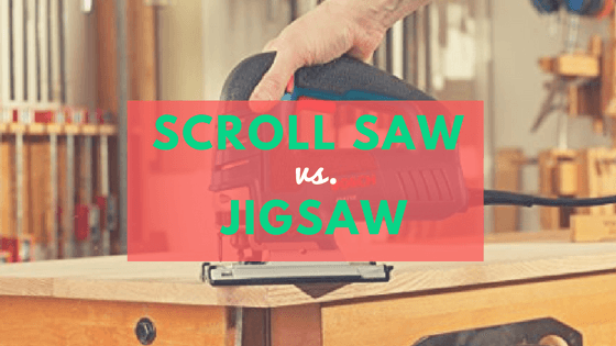 Scroll Saw vs. Jigsaw