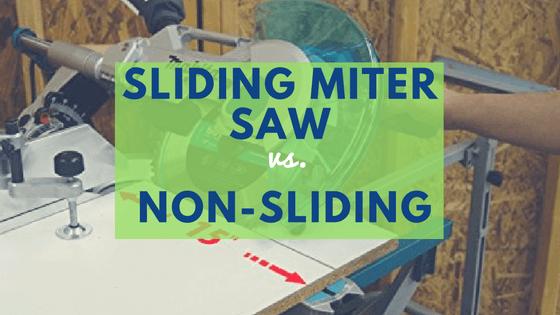 Sliding vs. non sliding miter saw