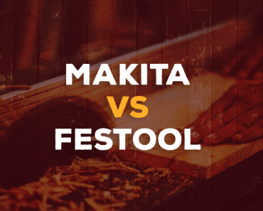 Makita vs. festool