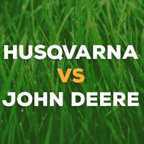 Husqvarna vs John Deere
