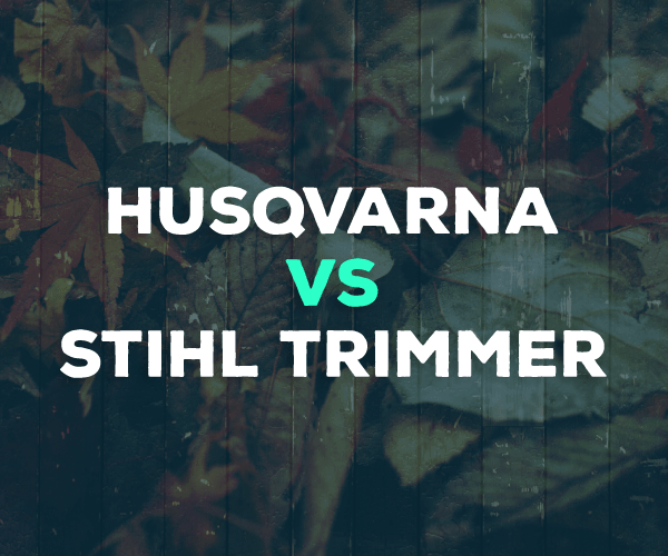Husqvarna vs  Stihl Trimmers - Chainsaw Brands Take On Trimmers