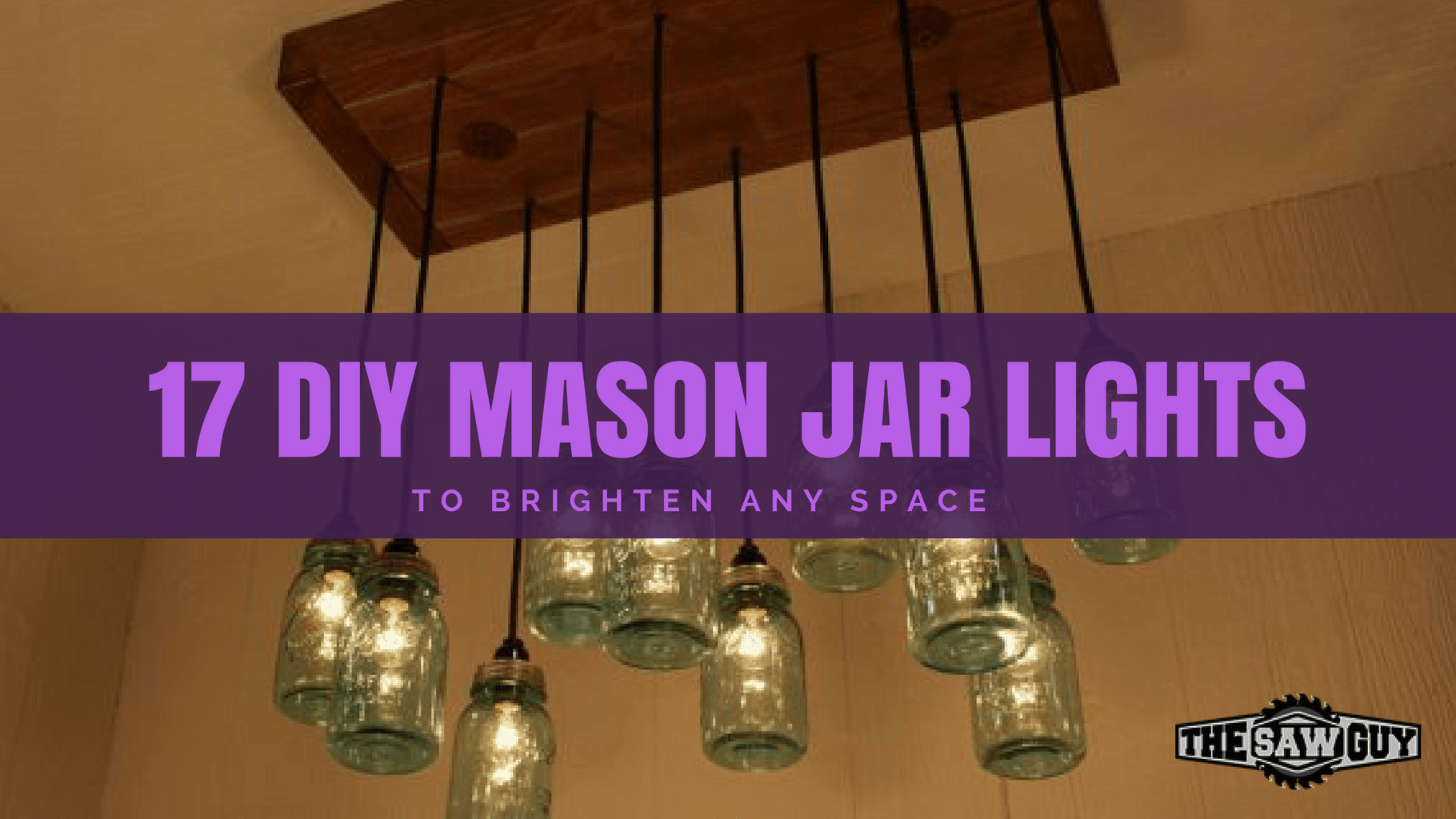 Check Out These 17 Amazing Diy Mason Jar Lights The Saw Guy
