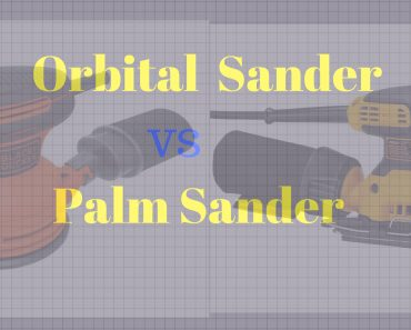 Orbital vs. Palm Sander
