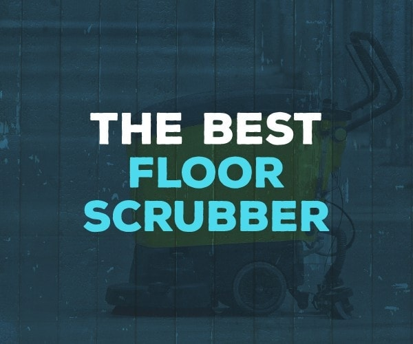 Best Floor Scrubber For 2020 Complete Buying Guide Reviews