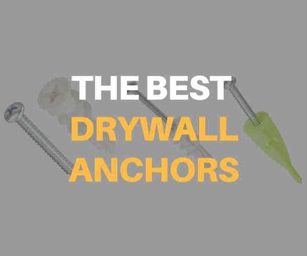 The Best Drywall Anchors for 2019 - Complete Buying Guide