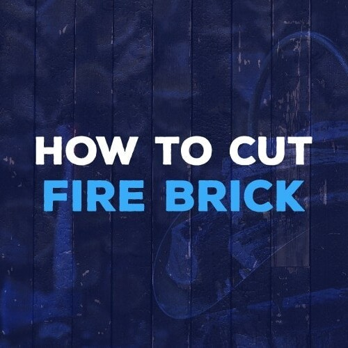 how to cut fire brick