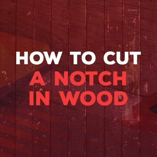 how to cut a notch in wood