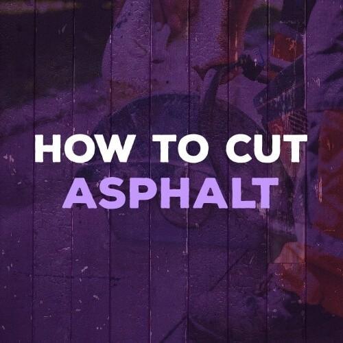 how to cut asphalt
