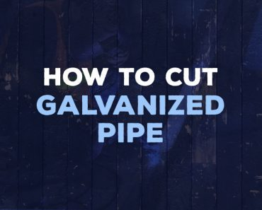 how to cut galvanized pipe