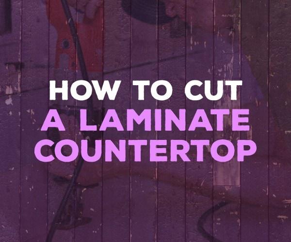 Laminate Countertop Using A Circular Saw