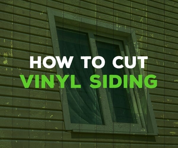 Learn 3 Different Methods On How To Cut Vinyl Siding