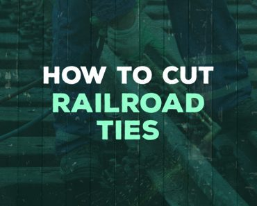 how to cut railroad ties