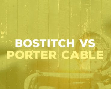 Bostitch vs Porter-Cable