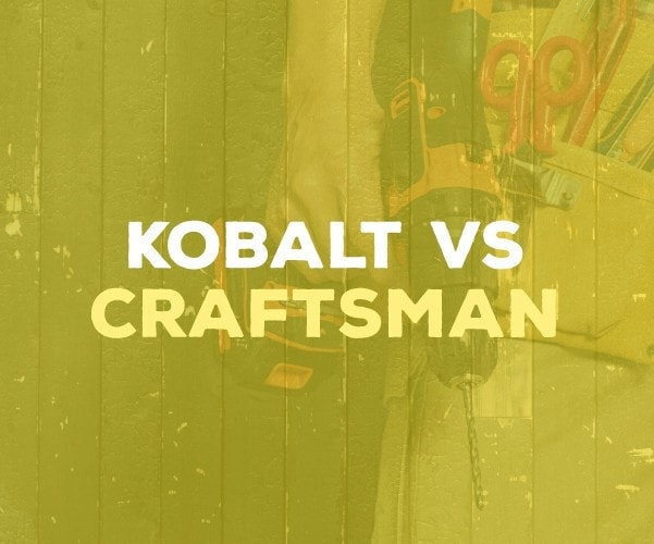 Kobalt vs Craftsman: Which Private Label Brand is Best? - The Saw Guy