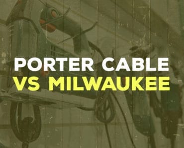 Porter-Cable vs Milwaukee