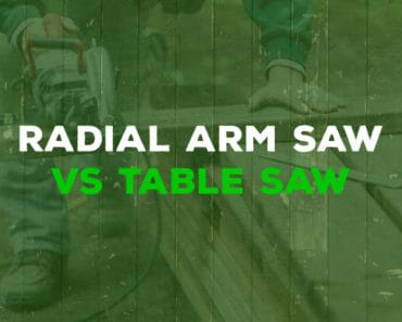 radial arm saw vs table saw