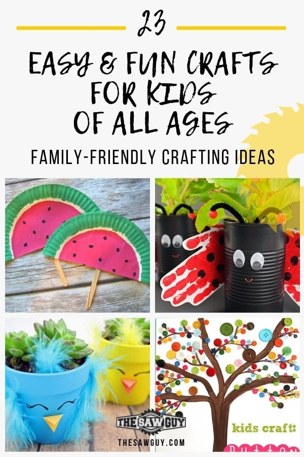 23 Easy & Fun Crafts For Kids - thesawguy.com