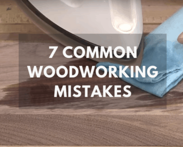 7 common woodworking mistakes