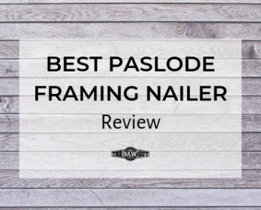 Best Paslode Framing Nailer