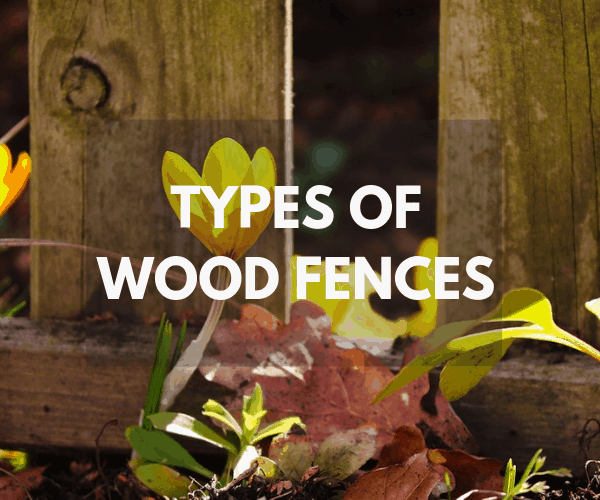 Types Of Wood Fences The Saw Guy