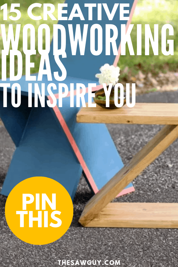 15 Creative Woodworking Ideas The Saw Guy