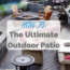 Ultimate Outdoor Patio