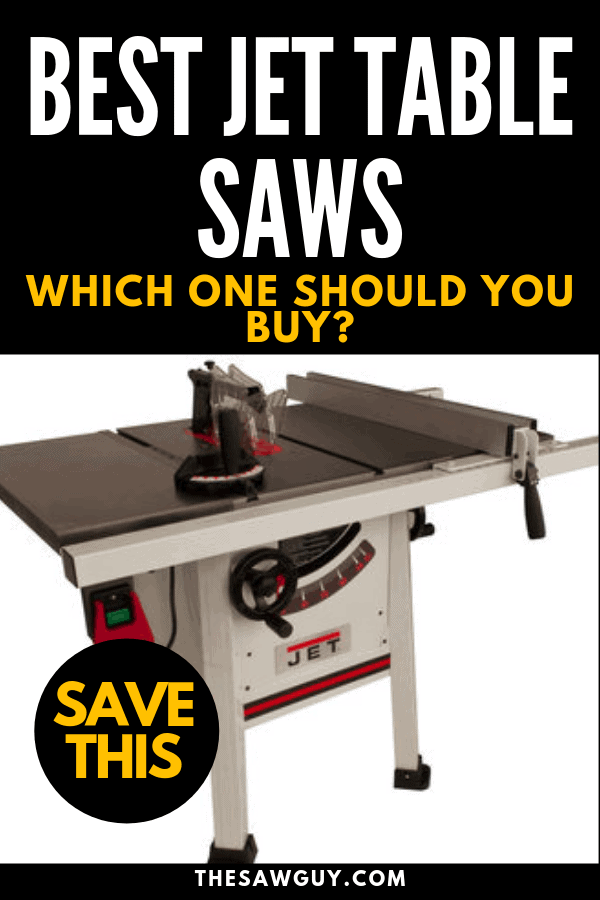 The Best Jet Table Saw - Which One Should You Buy? Pinterest Image