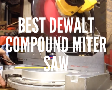 Best Dewalt Compound miter saw