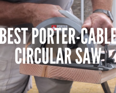 Best Porter-Cable Circular Saw