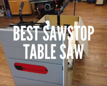 Best SawStop Table Saw