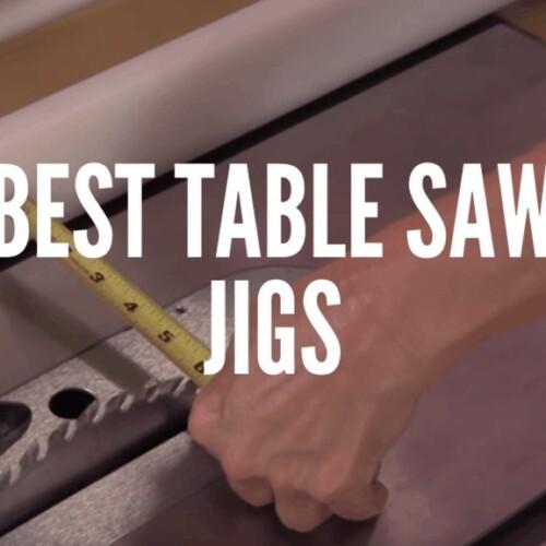 Best Table Saw Jigs
