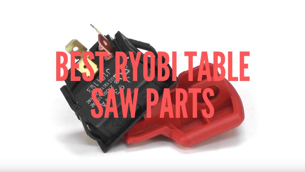 Best Ryobi Table Saw Parts