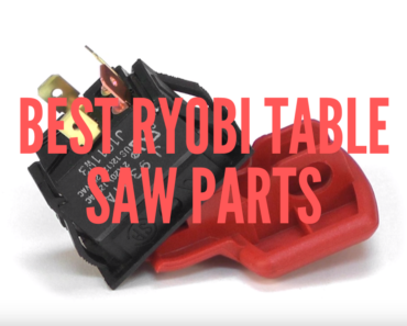 Best Ryobi Table Saw Parts