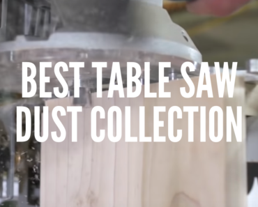 Best Table Saw Dust Collection