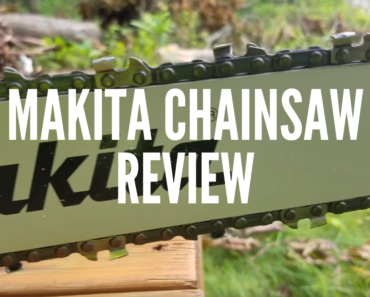 Makita Chainsaw Review